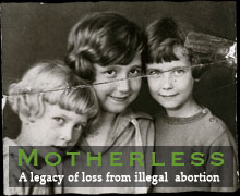 Motherless: A Legacy of Loss from Illegal Abortion